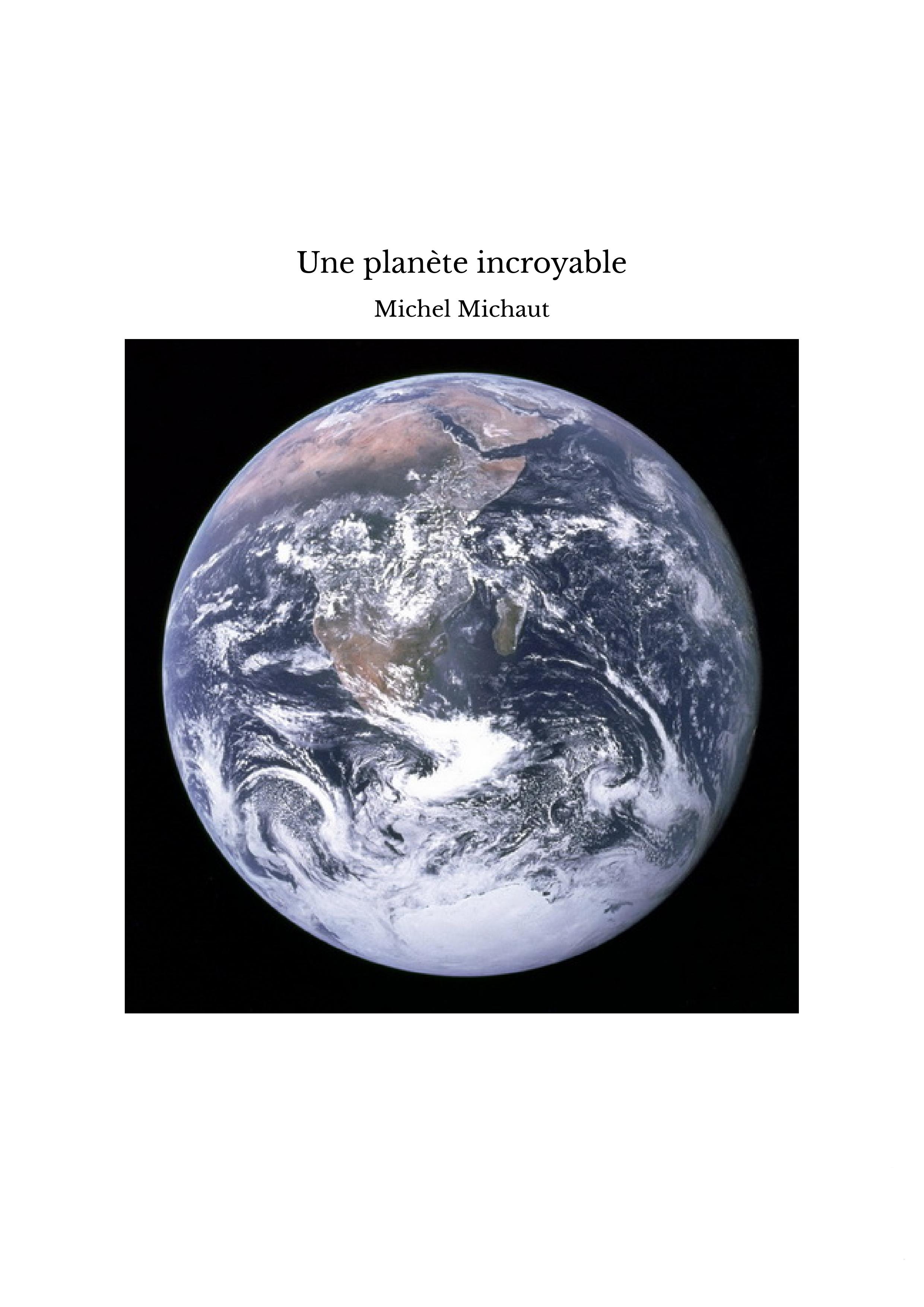 Une planète incroyable