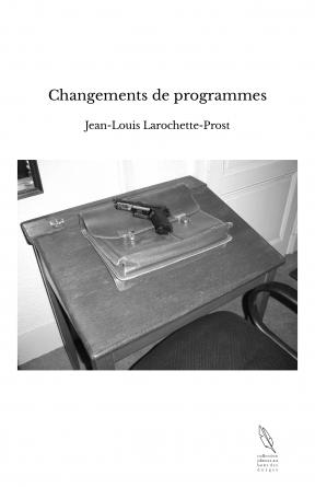 Changements de programmes