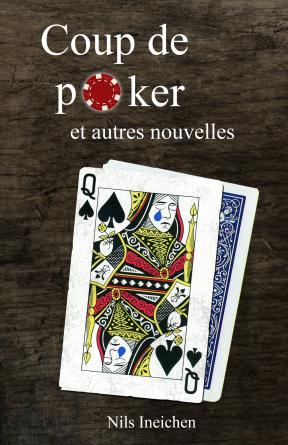 Coup de poker et autres nouvelles