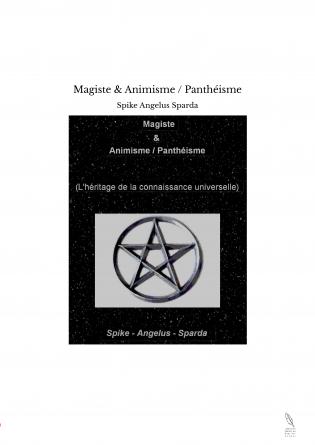 Magiste & Animisme / Panthéisme