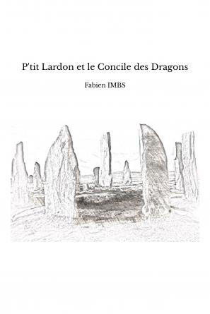 P'tit Lardon et le Concile des Dragons