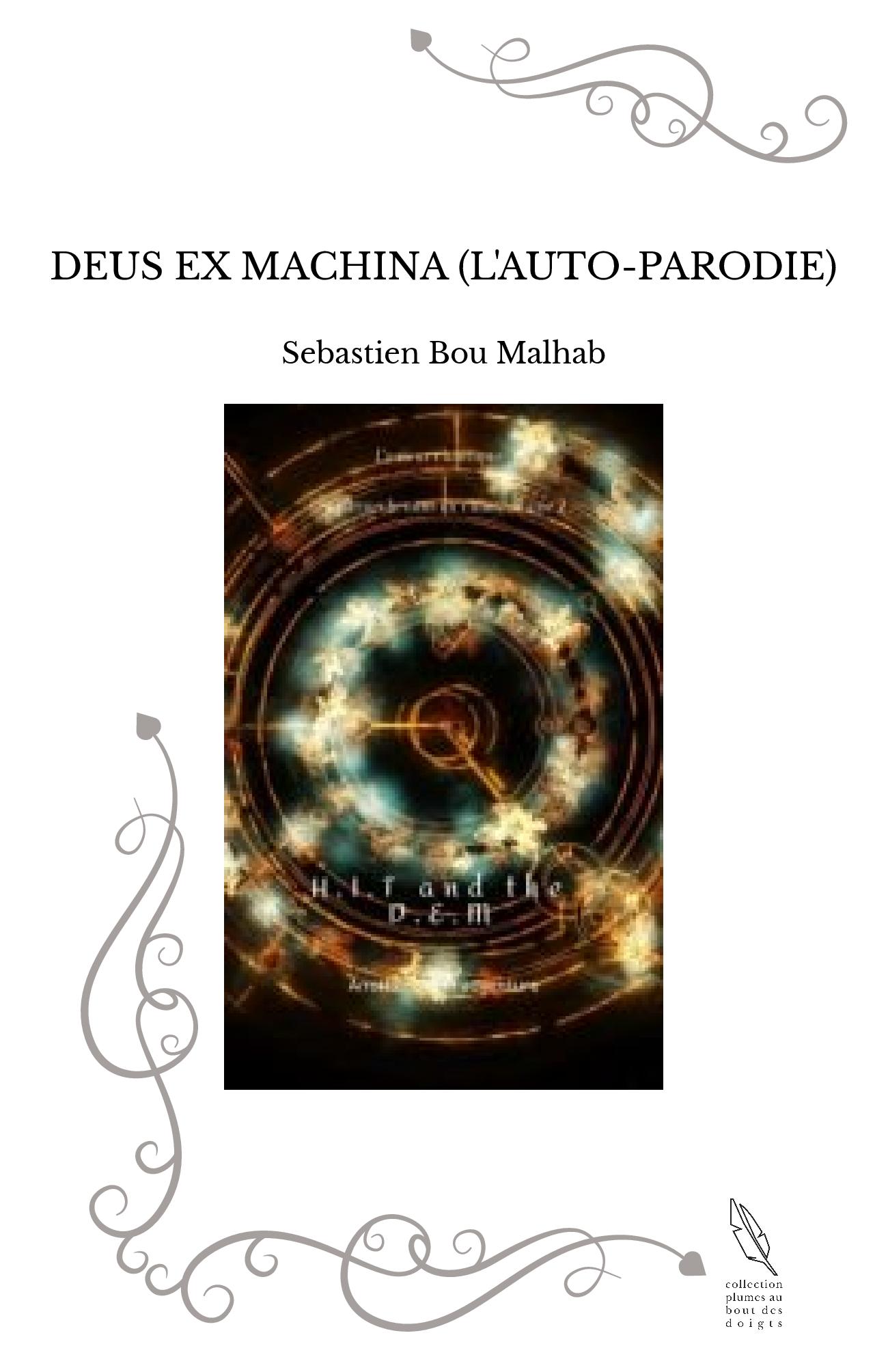 DEUS EX MACHINA (L'AUTO-PARODIE)