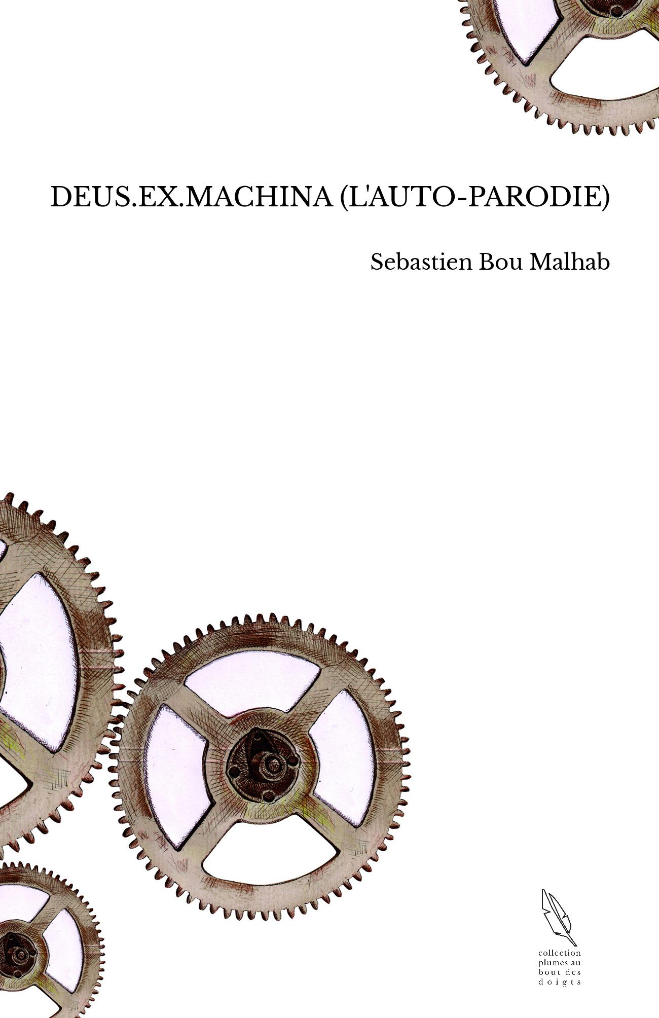 DEUS.EX.MACHINA (L'AUTO-PARODIE)