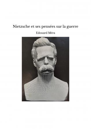 Nietzsche et ses pensées sur la guerre