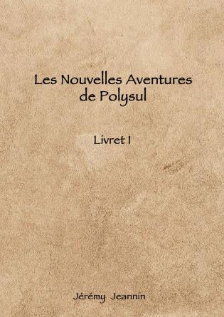 Les Nouvelles Aventures de Polysul I