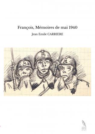 François, Mémoires de mai 1940