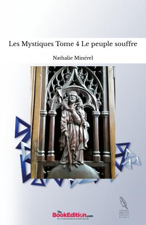 Les Mystiques Tome 4 Le peuple souffre