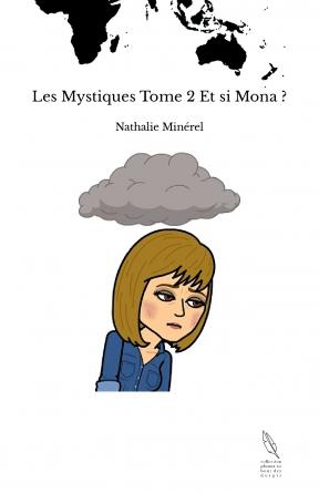 Les Mystiques Tome 2 Et si Mona ?