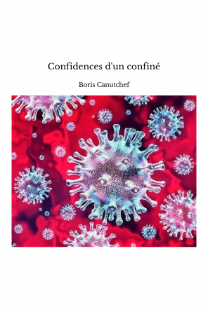 Confidences d'un confiné