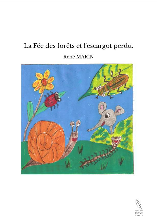 La Fée des forêts et l'escargot perdu.