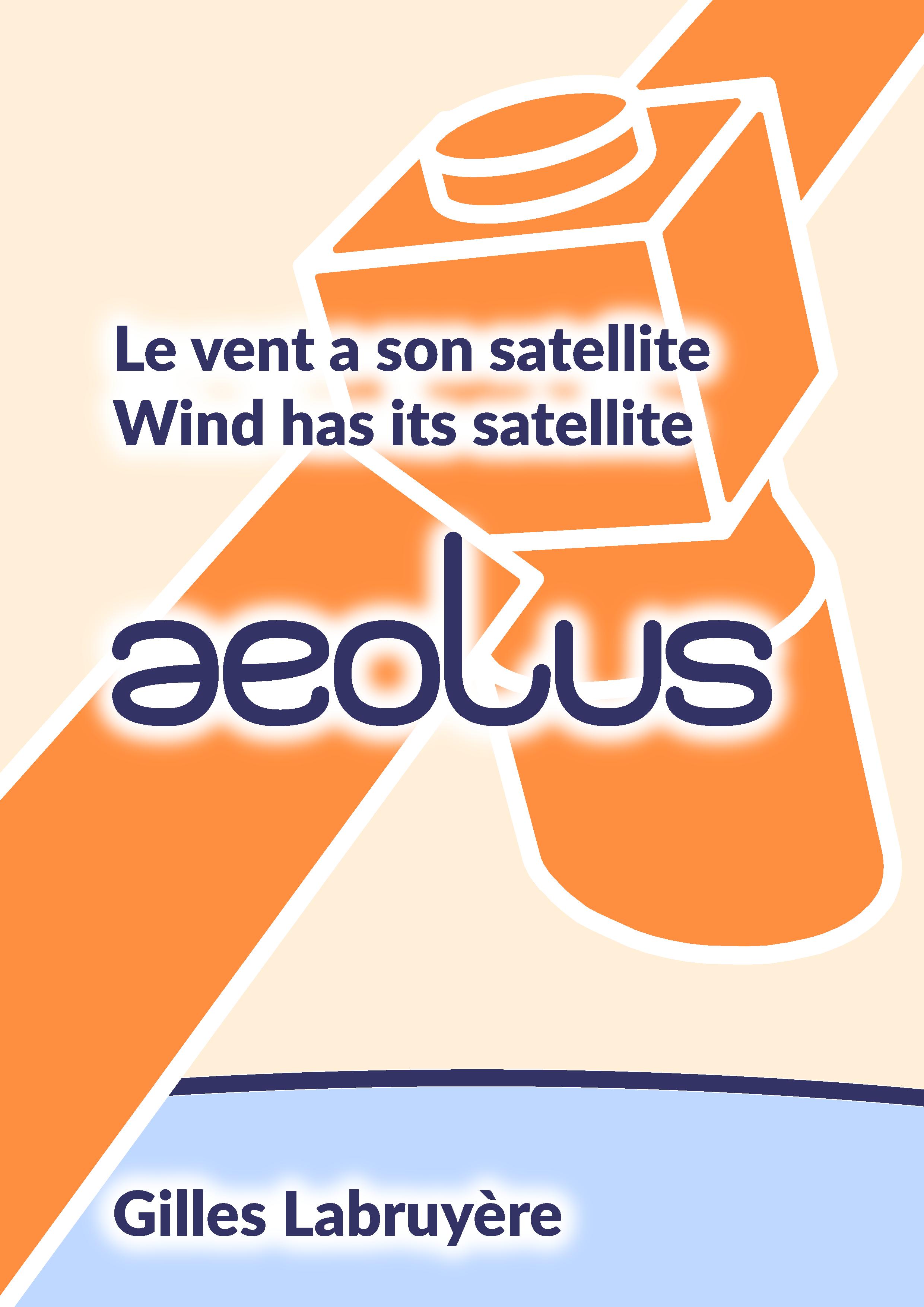 Le vent a son satellite, aeolus