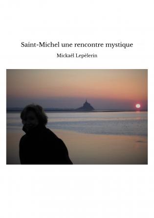 Saint-Michel une rencontre mystique