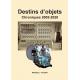 Destins d'objets Chroniques 2005-2020