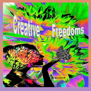 """""""CREATIVE FREEDOMS"""""""