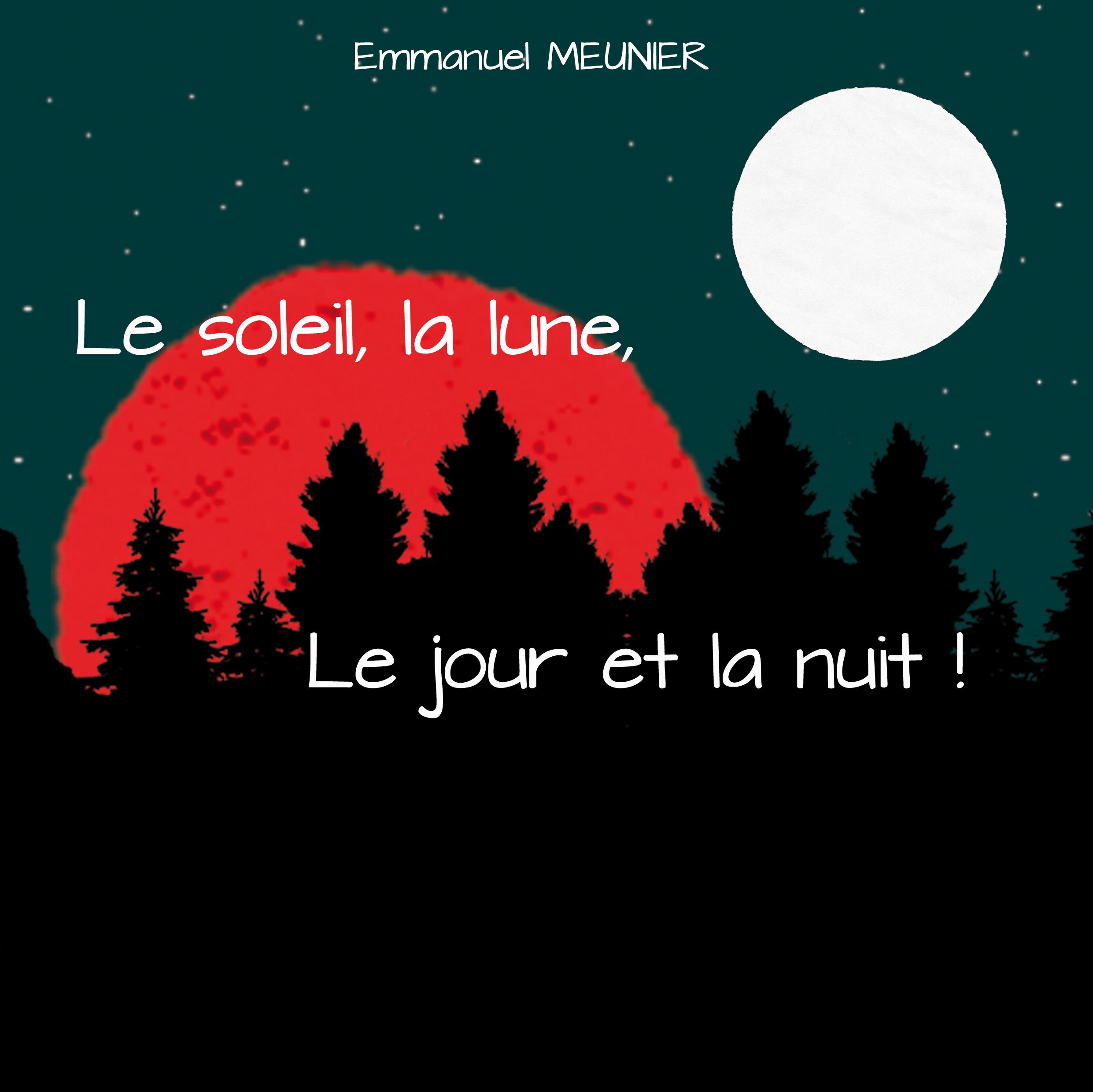 Le soleil, la lune, le jour et la nuit