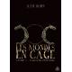Les mondes en cage, livre 1