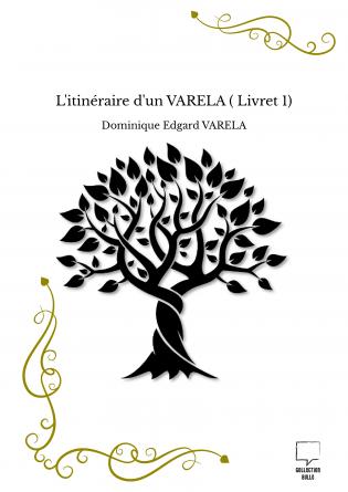 L'itinéraire d'un VARELA ( Livret 1)