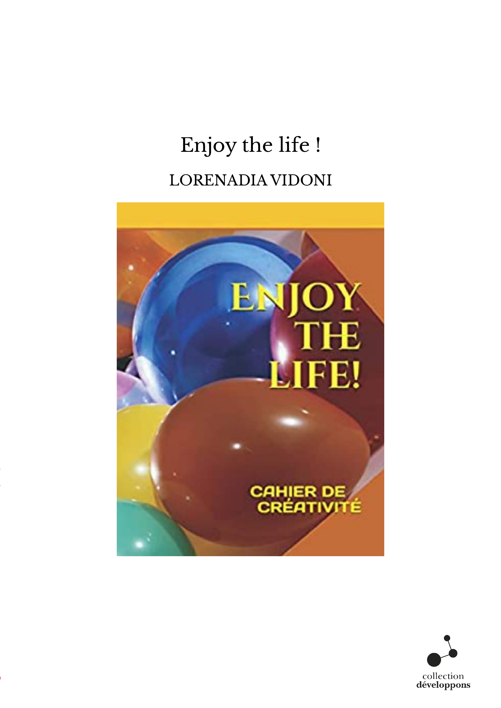 Enjoy the life !