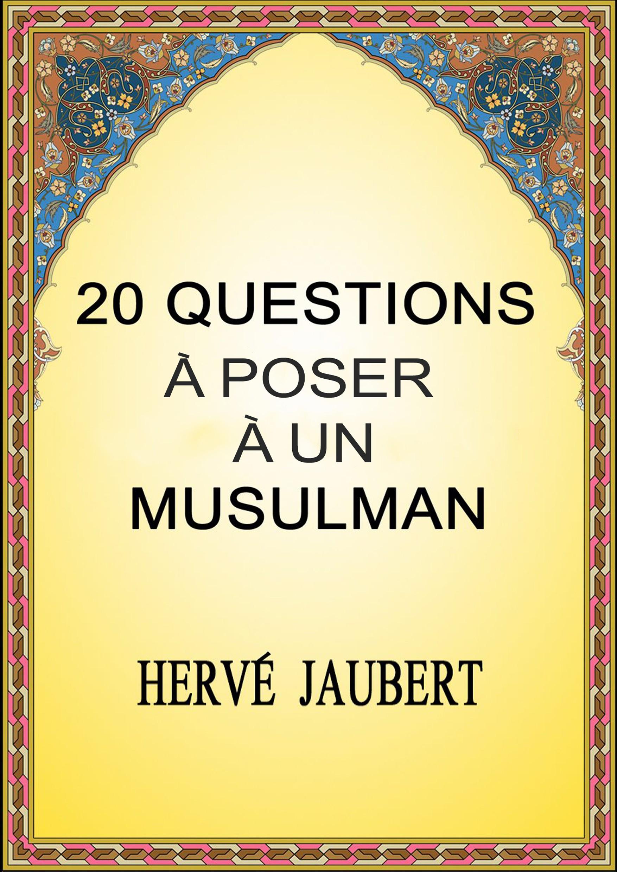 20 QUESTIONS A POSER A UN MSULMAN