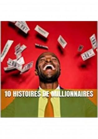 10 histoires de millionnaires