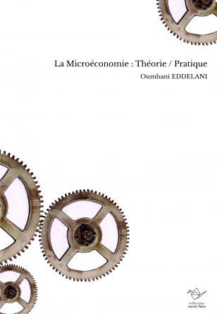 La Microéconomie : Théorie / Pratique
