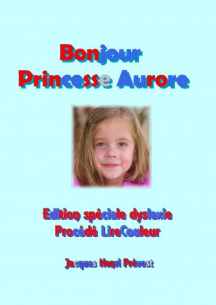 Bonjour Princesse Aurore - Dyslexie