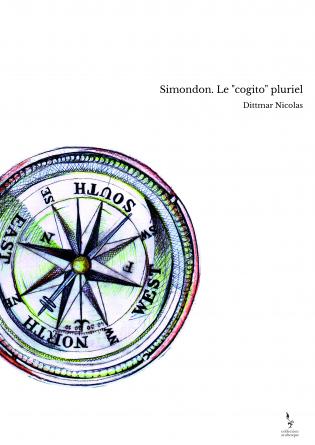 """Simondon. Le """"cogito"""" pluriel"""