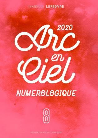 l'Arc en Ciel Numérologique 2020 - 8