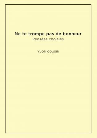 NE TE TROMPE PAS DE BONHEUR pensées