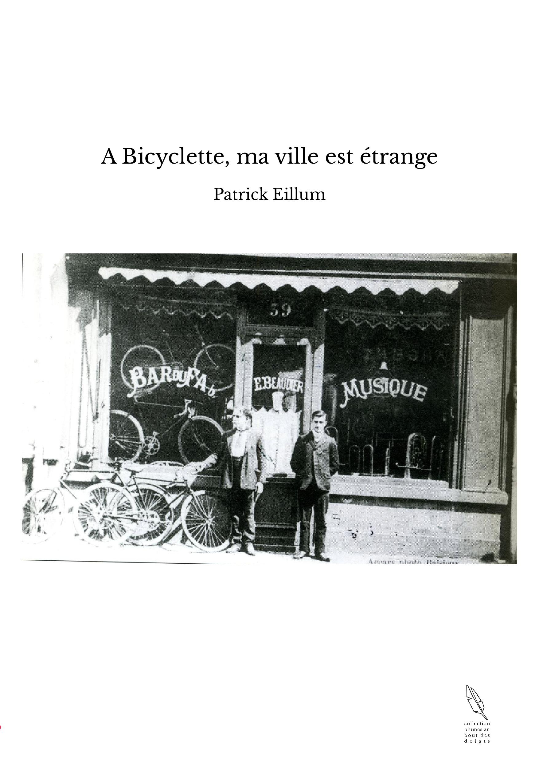 A Bicyclette, ma ville est étrange