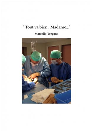 """ Tout va bien , Madame…"""