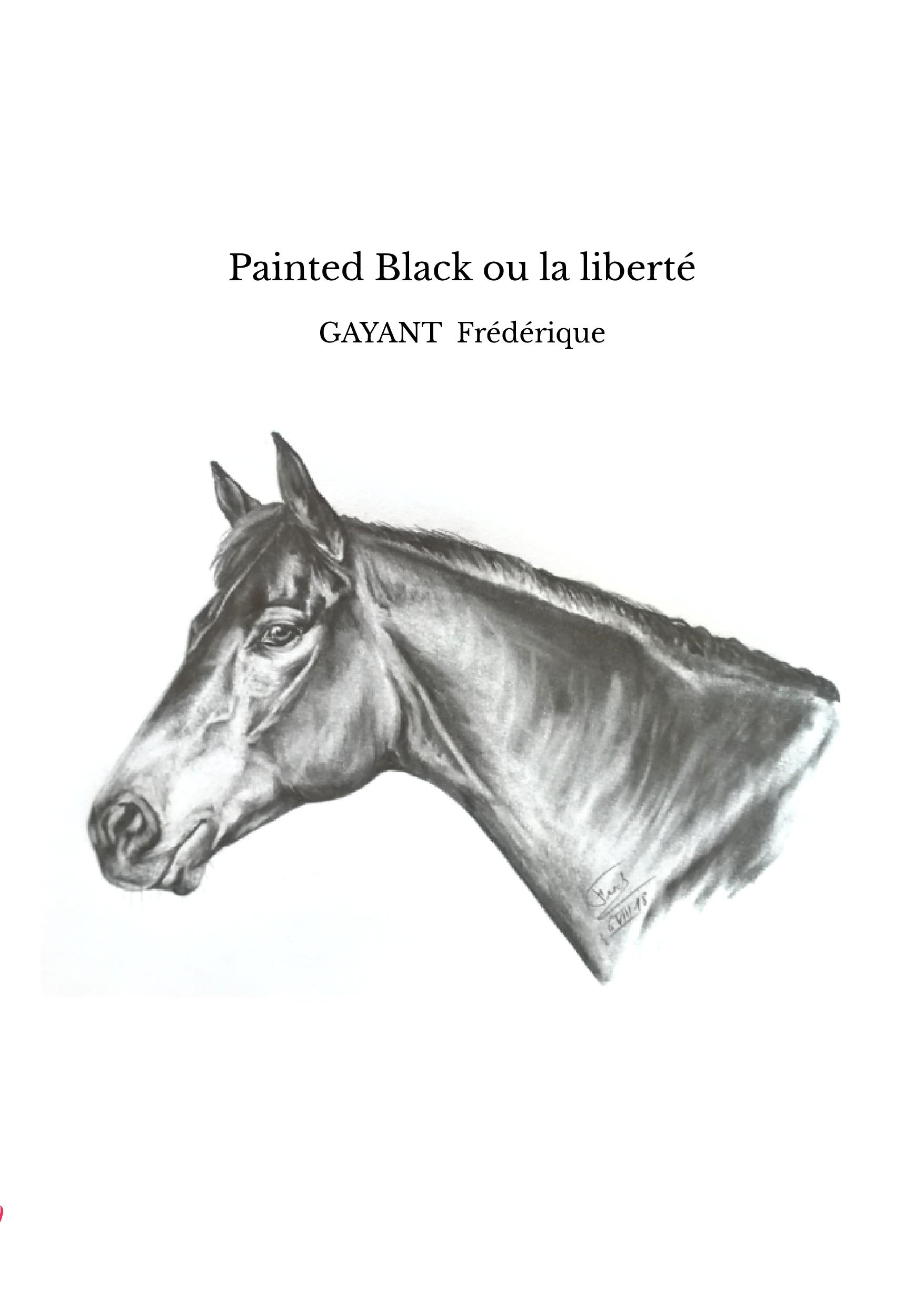 Painted Black ou la liberté