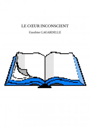 LE CŒUR INCONSCIENT
