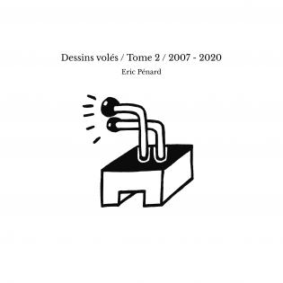 Dessins volés / Tome 2 / 2007 - 2020
