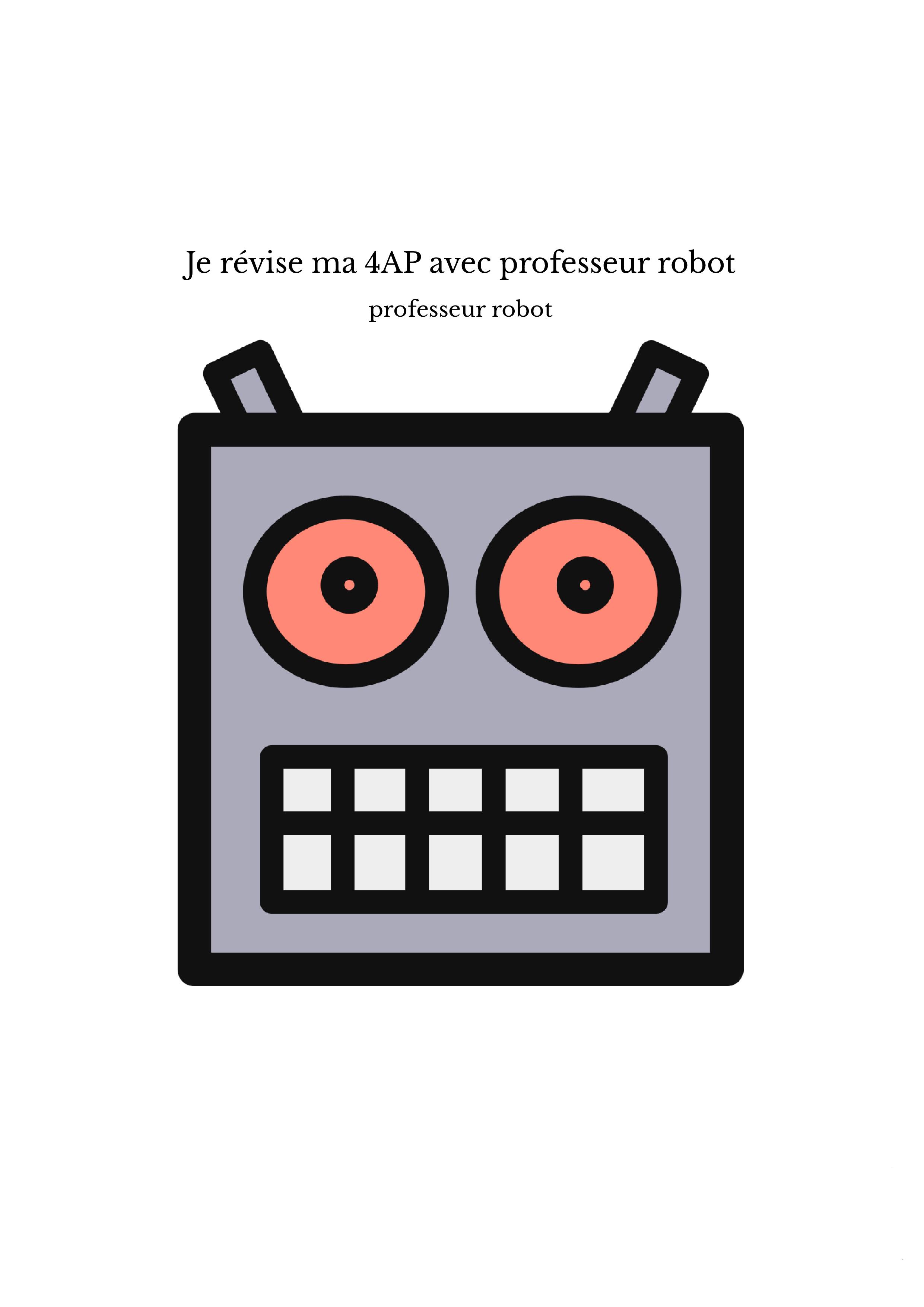 Je révise ma 4AP avec professeur robot