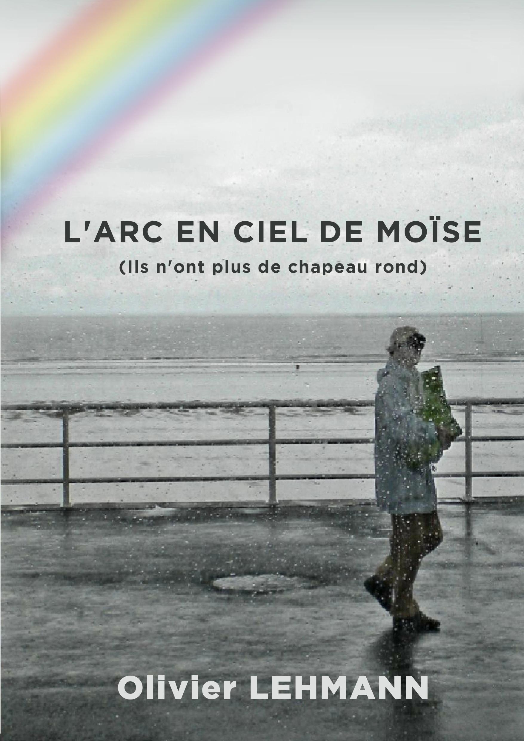 L'ARC EN CIEL DE MOÎSE