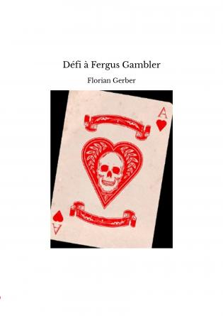 Défi à Fergus Gambler