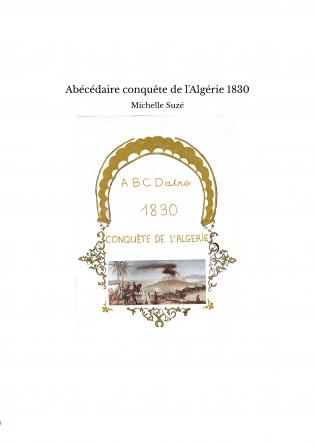Abécédaire conquête de l'Algérie 1830