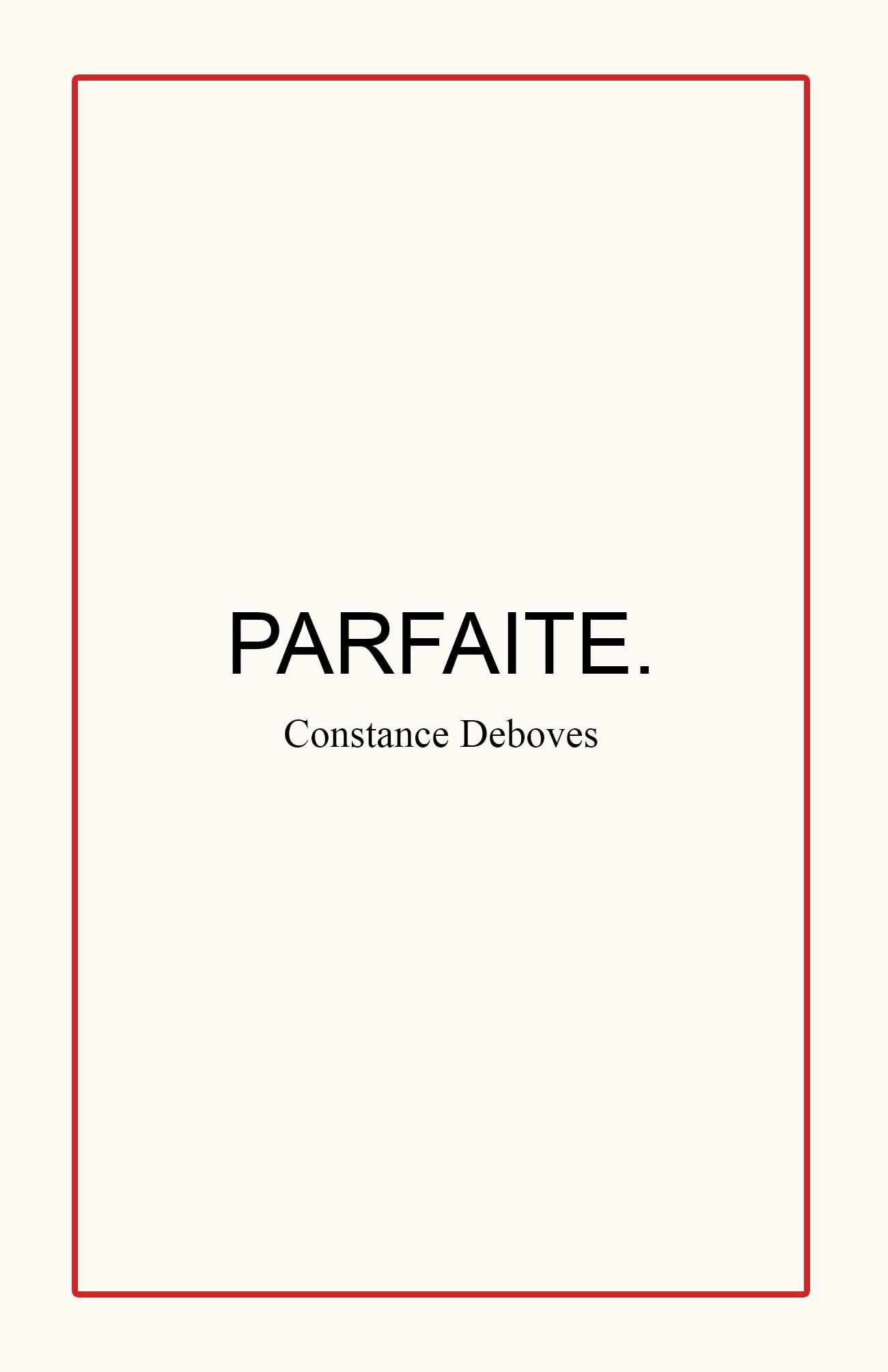 PARFAITE.