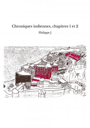 Chroniques indiennes, chapitres 1 et 2