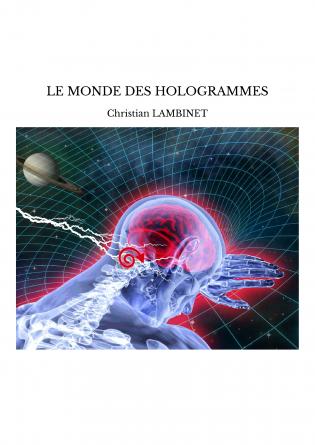 LE MONDE DES HOLOGRAMMES