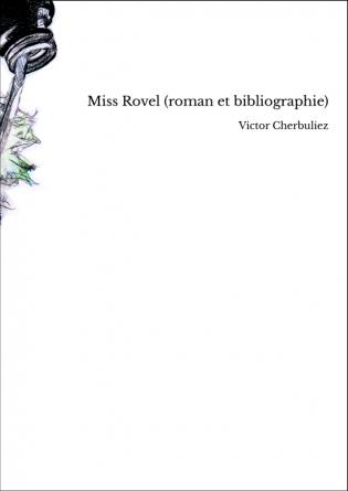 Miss Rovel (roman et bibliographie)