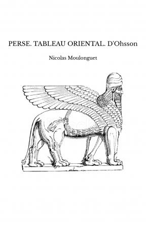 PERSE. TABLEAU ORIENTAL. D'Ohsson
