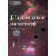 L'astronomie Autrement - Noir & blanc