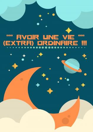 Avoir une Vie (Extra)Ordinaire !!!