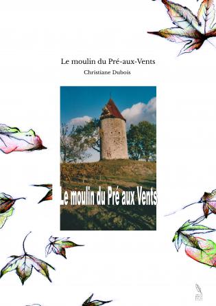 Le moulin du Pré-aux-Vents