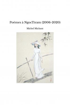 Poèmes à NgocTtram (2006-2020)