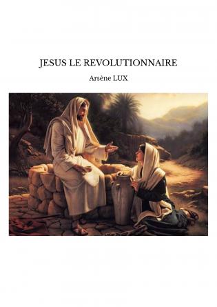 JESUS LE REVOLUTIONNAIRE