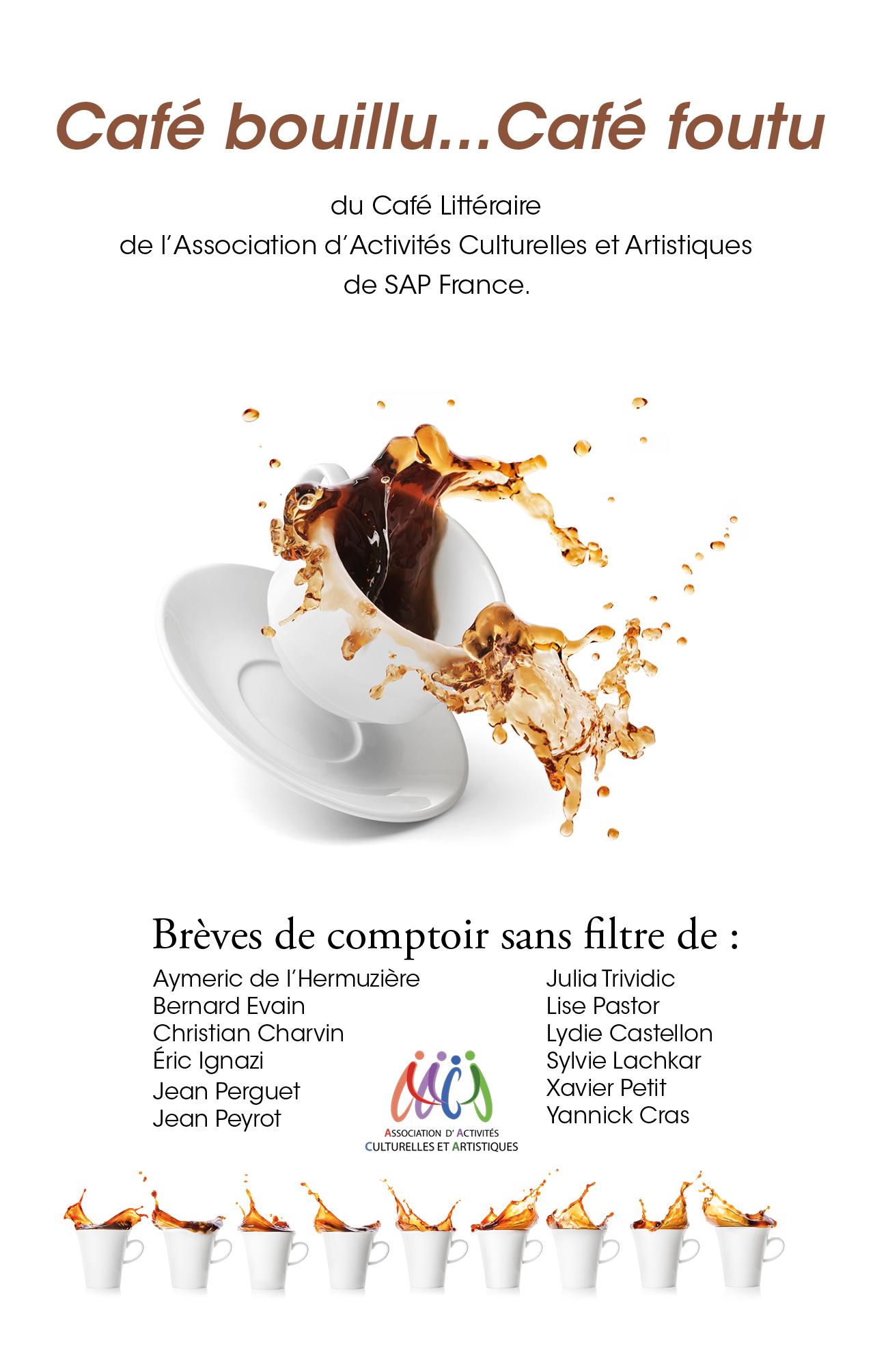 Cafés bouillus, cafés foutus...