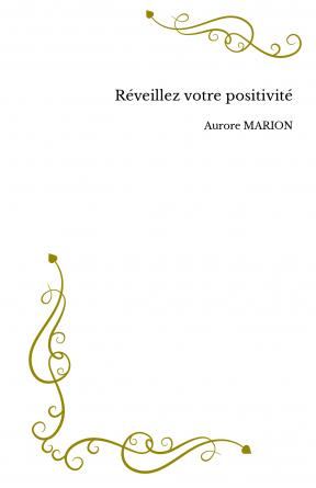Réveillez votre positivité